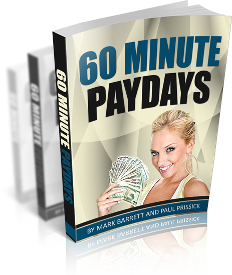 60 Minute Paydays By Mark Barret And Paul Prissick By Mark Barret and Paul Prissick Review – SHOULD YOU JOIN IT? : Get A Proven Method For Making Thousands Of Dollars Per Month60 Minute Paydays By Mark Barret And Paul Prissick By Mark Barret and Paul Prissick Review – SHOULD YOU JOIN IT? : Get A Proven Method For Making Thousands Of Dollars Per Month
