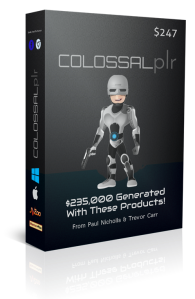 Colossal PLR By Trevor Carr Review – DON'T MISS THIS GOLDEN OPPORTUNITY! : Discover And Learn How To Generate $235,000 With This Product From Paul Nichols And Trevor Carr