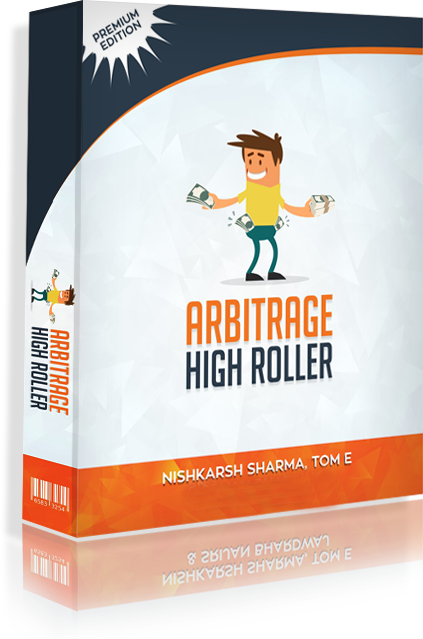 Arbitrage High Roller Review – DO YOU TRULY NEED IT? : Discover How The Creators, Nishkarsh Sharma And Tom E Has Made $167 Every Day For The Past Year By Making Other People Do All The Hard Work Using A Method That Works Every Time