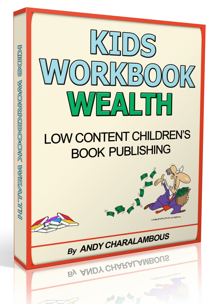 Kids Workbook Wealth + Bonus Review – SCAM OR WORTHY? : Create A Worthwhile Online Passive Income By Publishing Super Simple, Low Content Children's Educational Workbooks On Amazon