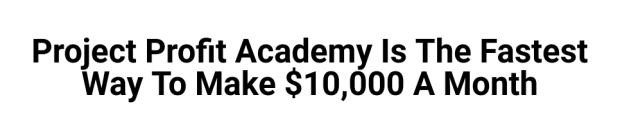 [DON'T MISS THIS GOLDEN OPPORTUNITY!] Project Profit Academy By Brendan Mace : The Fastest Way To Make $10,000 A Month!
